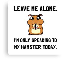 Alone Speaking Hamster Canvas Print