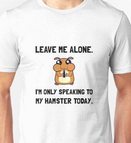 Alone Speaking Hamster Unisex T-Shirt