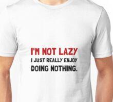 I Am Not Lazy Unisex T-Shirt