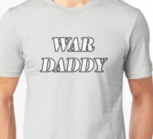 War Daddy Tshirt Reward to the Strongest Shirt Unisex T-Shirt