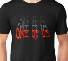 One of us... Unisex T-Shirt