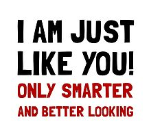 Smarter Better Looking by TheBestStore