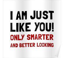 Smarter Better Looking Poster