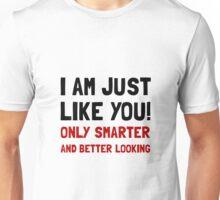 Smarter Better Looking Unisex T-Shirt