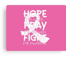 HOPE. PRAY. FIGHT. Breast Cancer Awareness Canvas Print