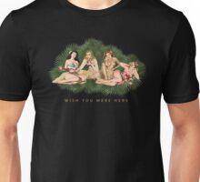 Hula Girls Wishing You Were Here Unisex T-Shirt