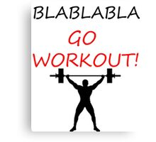 Bla Bla Bla Go Workout Stop Being Lazy New Year Resolution Tshirt Canvas Print