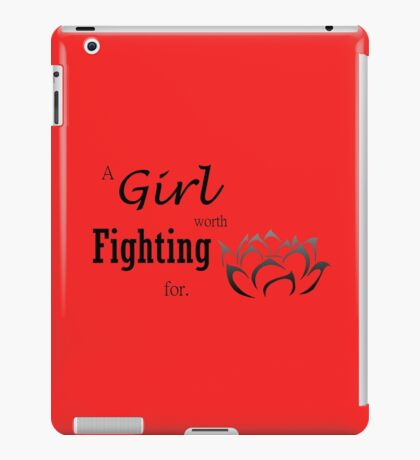 a girl worth fighting for iPad Case/Skin
