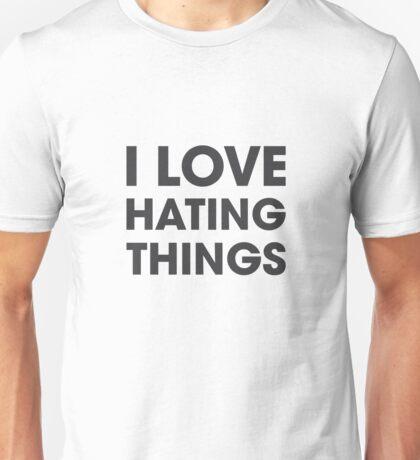 Love Hating Things Unisex T-Shirt