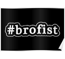 Brofist - Hashtag - Black & White Poster