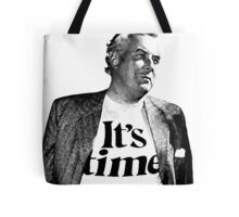 Gough Whitlam - It's Time Tote Bag