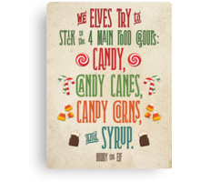 Buddy the Elf - The Four Main Food Groups Canvas Print