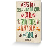 Buddy the Elf - The Four Main Food Groups Greeting Card