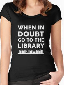 When In Doubt Go To The Library Women's Fitted Scoop T-Shirt