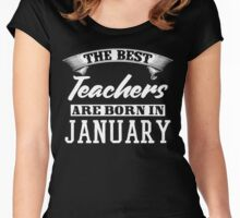 The Best Teachers Are Born In January Women's Fitted Scoop T-Shirt
