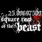 25.8069758011 the square root of the beast by monsterplanet