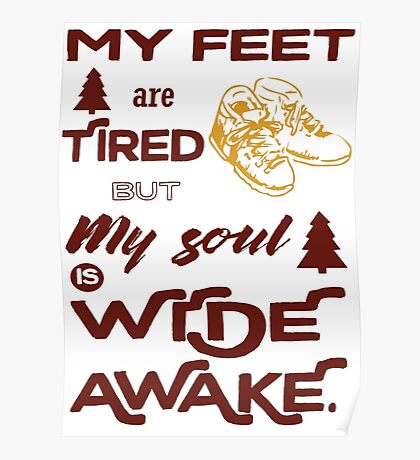 Tired Feet, Wide Awake Soul - Hiking Poster