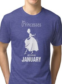 princesses are born in January Yes I am a Princess T-Shirt Tri-blend T-Shirt