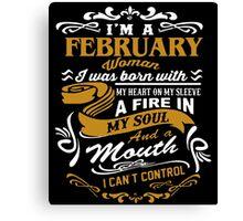 I'm A February Woman Canvas Print