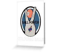 Ball Power T-Shirt Greeting Card