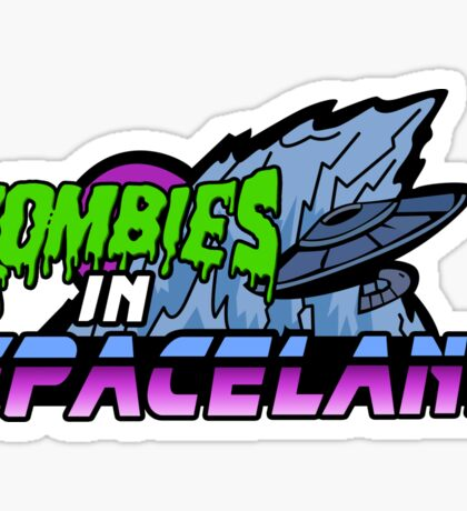 Zombies in Spaceland Sticker