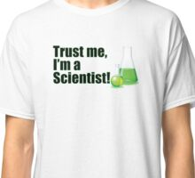 Trust Me I'm a Scientist Funny Lab Technician Bottles Quote Classic T-Shirt