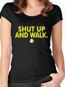Shut Up And Walk Women's Fitted Scoop T-Shirt