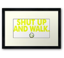 Shut Up And Walk Framed Print