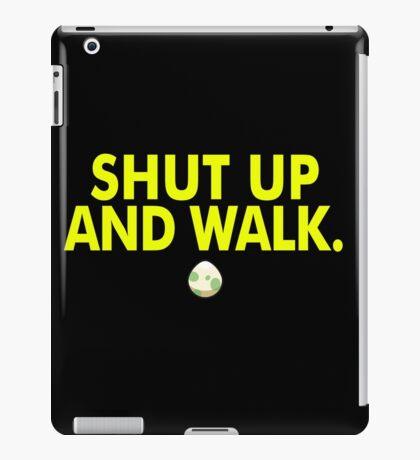 Shut Up And Walk iPad Case/Skin