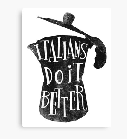 italians do it better Canvas Print