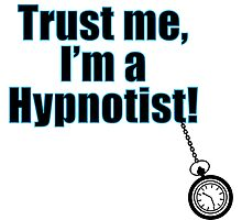 Trust Me I'm a Hypnotist Swinging Pocket Fob Watch Photographic Print