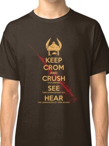 KEEP BLOODY CROM Classic T-Shirt