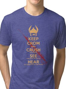KEEP BLOODY CROM Tri-blend T-Shirt