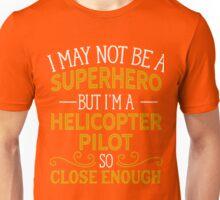 Superhero But Helicopter Pilot  Unisex T-Shirt