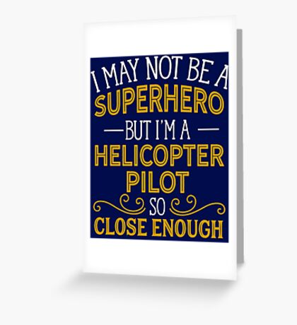 Superhero But Helicopter Pilot  Greeting Card