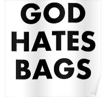 God Hates Bags Poster