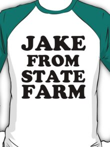 JAKE FROM STATE FARM T-Shirt