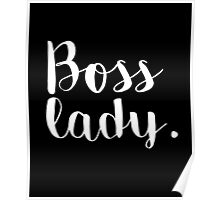 Boss lady - perfect for ladies and woman that are bosses Poster