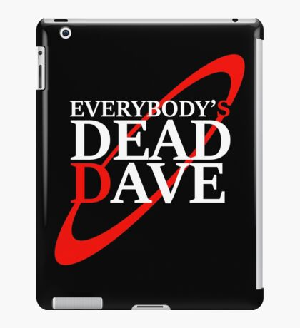 Everybody's Dead Dave iPad Case/Skin
