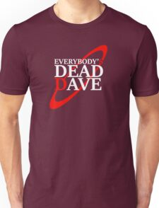 Everybody's Dead Dave Unisex T-Shirt