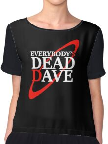 Everybody's Dead Dave Chiffon Top