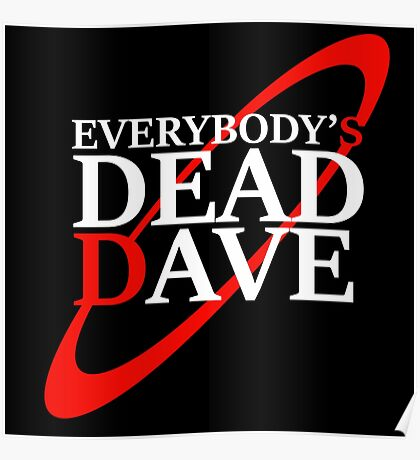 Everybody's Dead Dave Poster