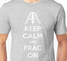 Keep Calm And Frac On Unisex T-Shirt