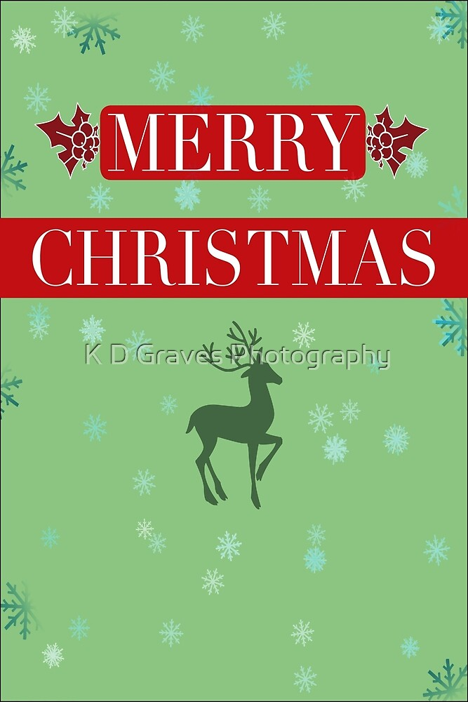Merry Christmas Reindeer Print, Card, T-shirt, Hoodie, Kids Clothes, Travel mug, Tote Bag, iPhone Case, iPad Case, and Samsung Galaxy Case by K D Graves Photography