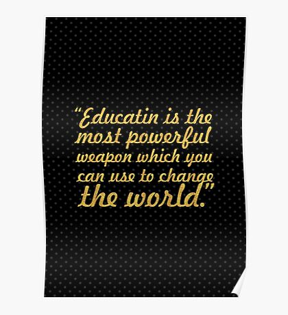"""Education is the most powerful weapon... """"Nelson Mandela"""" Inspirational Quote Poster"""