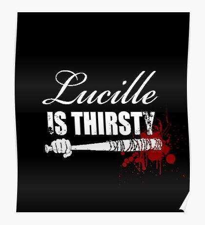 lucille is thirsty Poster