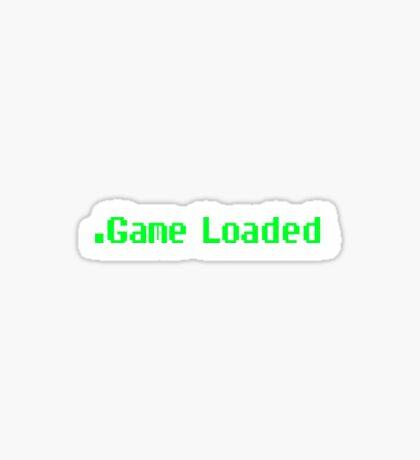Game Loaded. (Smaller) Sticker