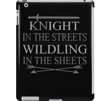 knight in the streets, wildling in the sheets iPad Case/Skin