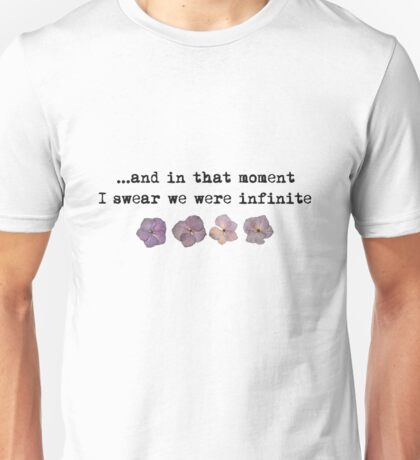 and in that moment I swear we were infinite - pressed flowers Unisex T-Shirt