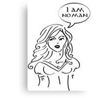 I am no man! Canvas Print
